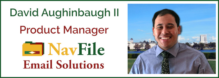 David Aughinbaugh II Product Manager NavFile Email Solutions