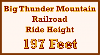 An Image Showing the Big Thunder Mountain Railroad Ride Height at 197 Feet